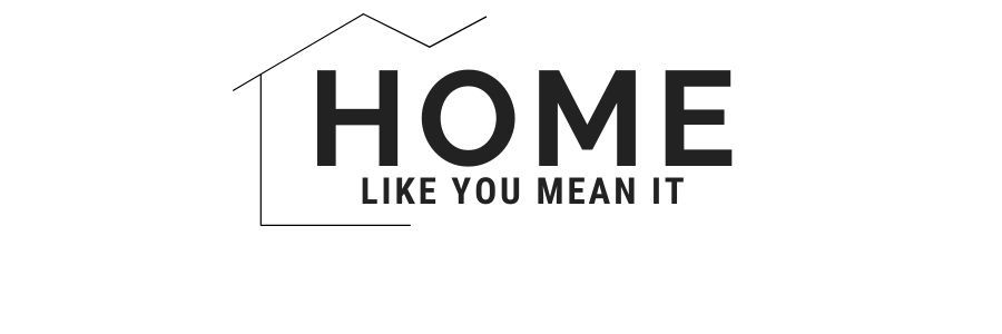 Home like you mean it